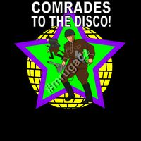 Comrades to the Disco! Thumbnail